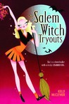 The Salem Witch Tryouts (Salem Witch, #1)