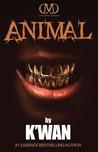 Animal by K'wan