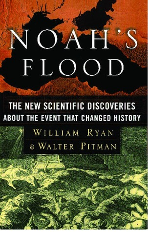Ebook Noah's Flood: The New Scientific Discoveries About The Event That Changed History by William      Ryan TXT!
