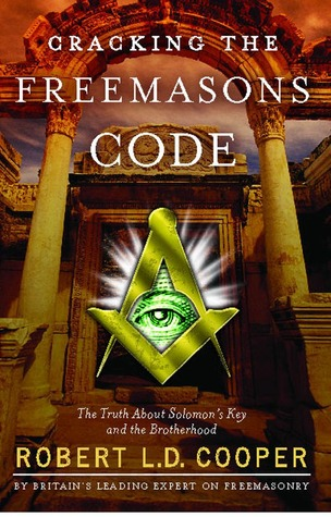 Cracking the Freemasons Code by Robert L.D. Cooper