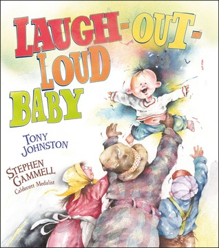 Laugh-Out-Loud Baby by Tony Johnston