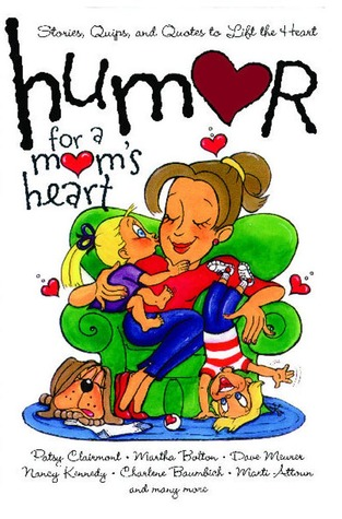 Descargar libros electrónicos para iphone Humor for a Mom's Heart: Stories, Quips, and Quotes to Lift the Heart