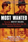 Most Wanted: Pursuing Whitey Bulger, the Murderous Mob Chief the FBI Secretly Protected