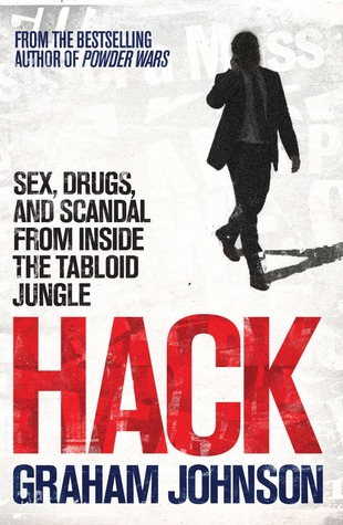 hack-sex-drugs-and-scandal-from-inside-the-tabloid-jungle