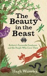 The Beauty in the Beast: Britain's Favourite Creatures and the People Who Love Them