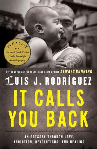 It Calls You Back by Luis J. Rodríguez