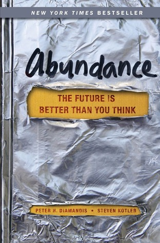 abundance- the future is better than you think- peter h diamandis- steven kotler-marketing, strategy, business books-www.ifiweremarketing.com