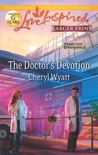 The Doctor's Devotion by Cheryl Wyatt