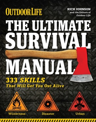The Ultimate Survival Manual (Outdoor Life) by Rich Johnson