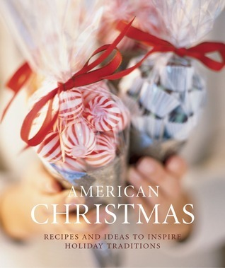 American Christmas: Recipes and Ideas to Inspire Holiday Traditions