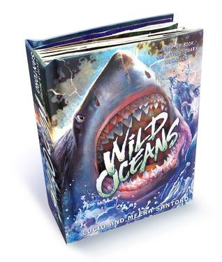 Wild Oceans: A Pop-up Book with Revolutionary Technology por Lucio Santoro, Meera Santoro