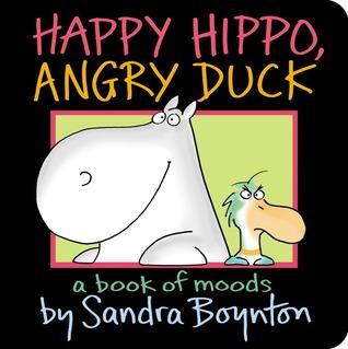 Happy Hippo, Angry Duck by Sandra Boynton