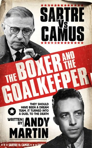 The Boxer and The Goal Keeper: Sartre Versus Camus