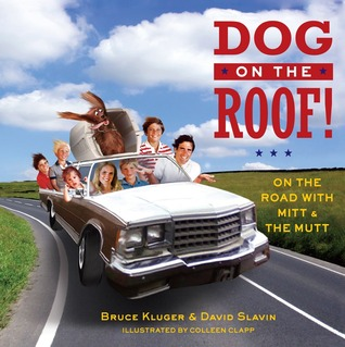 Dog on the Roof!: On the Road with Mitt and the Mutt