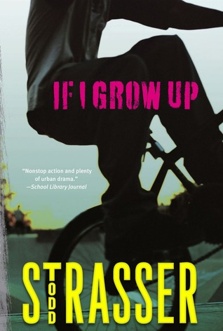 If I Grow Up by Todd Strasser