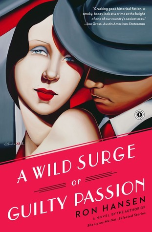 A Wild Surge of Guilty Passion by Ron Hansen