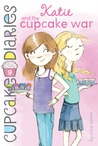 Katie and the Cupcake War by Coco Simon