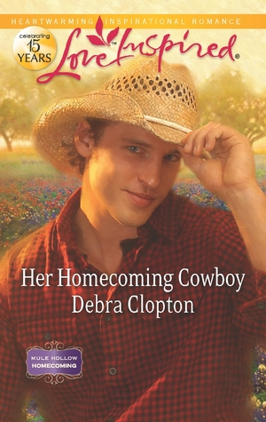 Her Homecoming Cowboy by Debra Clopton