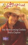 Her Homecoming Cowboy by Debra Clopton