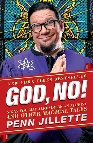 God, No!: Signs You May Already Be an Atheist and Other Magical Tales por Penn Jillette