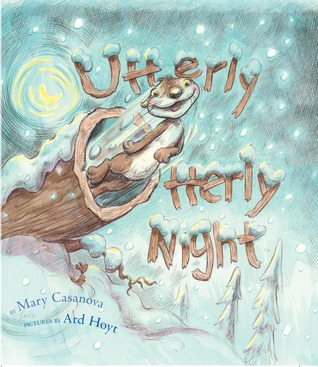 Utterly Otterly Night by Mary Casanova