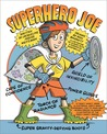 Superhero Joe by Jacqueline Preiss Weitzman