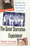 The Great Starvation Experiment by Todd Tucker