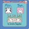 Moo, Baa, La La La!: Special 30th Anniversary Edition!