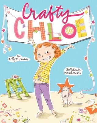 Crafty Chloe by Kelly DiPucchio
