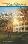 The Road to Bayou Bridge (Bayou Bridge, #3)