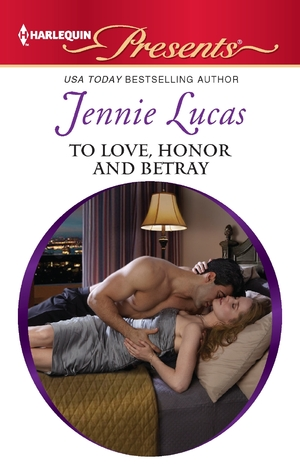 To Love, Honor and Betray by Jennie Lucas