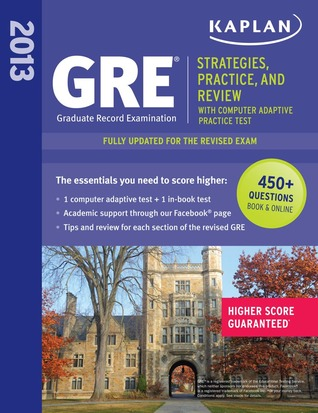 Kaplan GRE: Strategies, Practice and Review 2013 with Online Practice Test