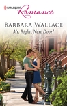 Mr. Right, Next Door! by Barbara  Wallace