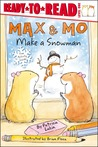 Max  Mo Make a Snowman by Patricia Lakin