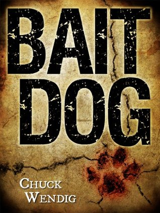 Bait Dog by Chuck Wendig