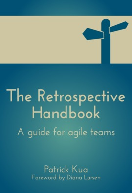 The Retrospective Handbook: A guide for agile teams