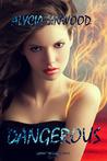 Dangerous by Alycia Linwood