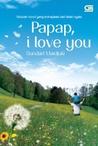 Papap, I Love You