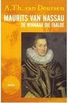 Maurits Van Nassau 1567 1625: De Winnaar Die Faalde