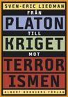 Från Platon till kriget mot terrorismen by Sven-Eric Liedman