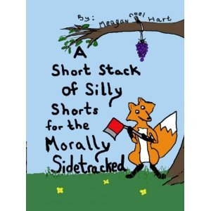 A Short Stack of Silly Shorts for the Morally Sidetracked