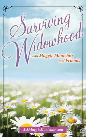 Surviving Widowhood with Maggie Montclair and Friends