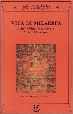 Vita di Milarepa.  I suoi delitti, le sue prove, la sua liber... by Jacques Bacot