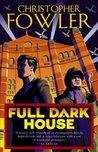 Full Dark House: (Bryant & May, #1)
