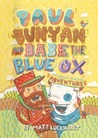 Paul Bunyan and Babe the Blue Ox by Matthew Luckhurst