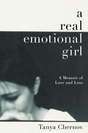 A Real Emotional Girl: A Memoir of Love and Loss