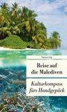Reise auf die Malediven: Kulturkompass fürs Handgepäck