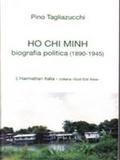 Ho Chi Minh. Biografia politica (1890-1945)
