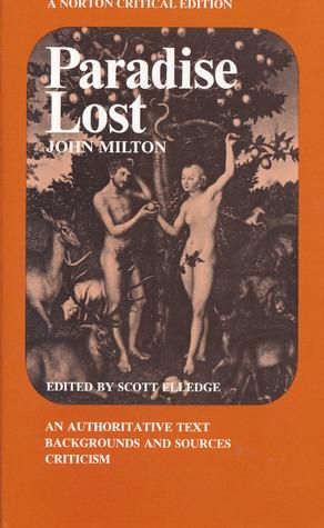 Paradise Lost: An Authoritative Text, Backgrounds and Sources, Criticism (A Norton Critical Edition)