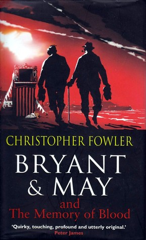 Bryant & May and the Memory of Blood (Bryant & May #9)